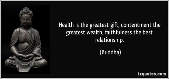 quote-health-is-the-greatest-gift-contentment-the-greatest-wealth-faithfulness-the-best-relationship-buddha-26642